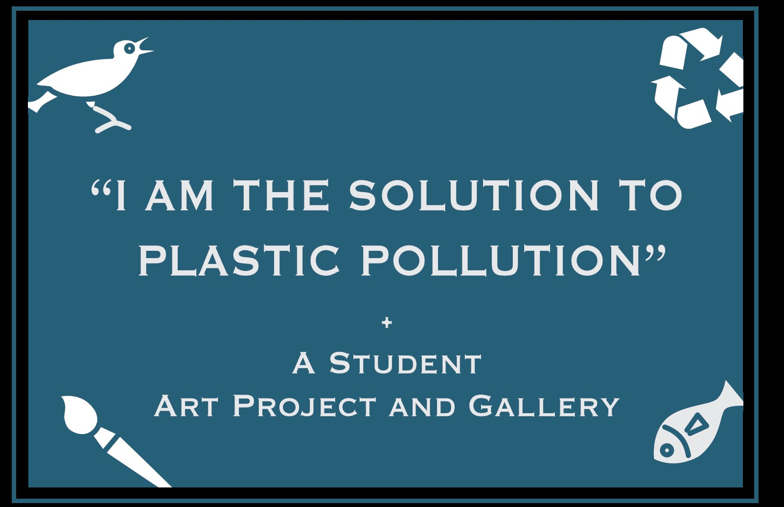 I Am The Solution to Plastic Pollution